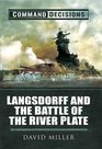 Command Decisions Langsdorff and the Battle of the River Plate