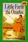 Little Farm in the Ozarks (Little House: The Rose Years, Bk 2)