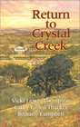Return to Crystal Creek I'll Take Texas / Made for Lovin' You / She Used To Be Mine