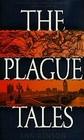 The Plague Tales (Plague Tales, Bk 1)
