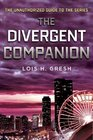 The Divergent Companion The Unauthorized Guide to the Series