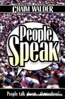 People Speak People talk about  themselves