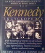 The Kennedy Encyclopedia An A-to-Z Illustrated Guide to America's Royal Family