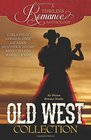 Old West Collection (Timeless Romance Anthology, Vol  7)