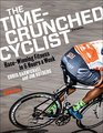 The Time-Crunched Cyclist Racing-Winning Fitness in 6 Hours a Week 3rd Ed