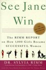 See Jane Win  The Rimm Report on How 1000 Girls Became Successful Women