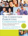 The Christian Parenting Companion Guide - Putting 50 Strategies into Practice to Strengthen Your Family