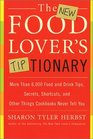 The New Food Lover's Tiptionary More Than 6000 Food and Drink Tips Secrets Shortcuts and Other Things Cookbooks Never Tell You