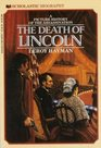 The Death of Lincoln: A Picture History of the Assassination