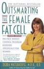 Outsmarting the Female Fat Cell  The First Weight-Control Program Designed Specifically for Women