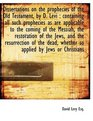 Dissertations on the prophecies of the Old Testament by D Levi containing all such prophecies as