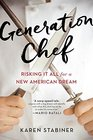 Generation Chef Risking It All for a New American Dream