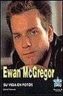 Ewan MC Gregor - Su Vida En Fotos