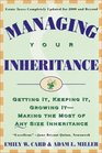 Managing Your Inheritance Getting It Keeping It Growing It--Making the Most of Any Size Inheritance