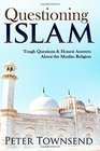 Questioning Islam Tough Questions  Honest Answers About the Muslim Religion
