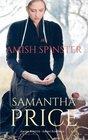 The Amish Spinster: Amish Romance (Amish Misfits) (Volume 3)