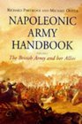Napoleonic Army Handbook The British Army and Her Allies