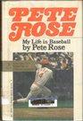 Pete Rose My Life in Baseball