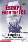 Escape from the Ice Shackleton and the Endurance
