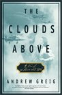 The Clouds Above : A Novel of Love and War