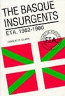 The Basque Insurgents Eta 1952-1980