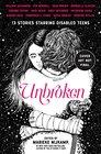 Unbroken 13 Stories Starring Disabled Teens