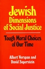 Jewish Dimensions of Social Justice Tough Moral Choices of Our Time