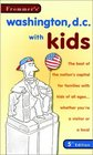 Frommer's Washington DC with Kids 5th Edition