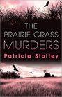 The Prairie Grass Murders (Sylvia & Willie, Bk 1)