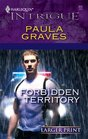 Forbidden Territory (Harlequin Intrigue, No 926) (Larger Print )