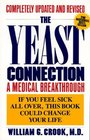 The Yeast Connection  A Medical Breakthrough If you feel sick all over this book could change your life