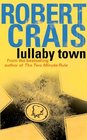 Lullaby Town (Elvis Cole, Bk 3)