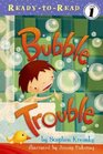 Bubble Trouble (Ready-to-Reads)