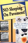 No Sleeping on Pavement Silly Signs and Offbeat Stuff from America's Two-Lane Roads