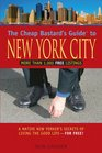 The Cheap Bastard's Guide to New York City 4th A Native New Yorker's Secrets of Living the Good Life--for Free