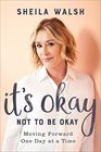 It's Okay Not to Be Okay Moving Forward One Day at a Time