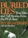 Buried Lies True Tales and Tall Stories from the Pga Tour