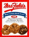 Mrs Fields Best Cookie Book Ever 130 Delicious Cookie and Dessert Recipes from the Kitchen of Mrs Fields