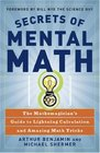 Secrets of Mental Math The Mathemagician's Guide to Lightning Calculation and Amazing Math Tricks