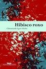 Hibisco Roxo - Purple Hibiscus