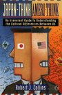 Japan-Think Ameri-Think An Irreverent Guide to Understanding the Cultural Difference Between Us