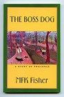 Boss Dog  A Story of Provence