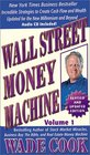 Wall Street Money Machine, Volume 1