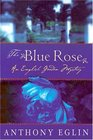 The Blue Rose  An English Garden Mystery