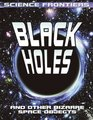 Black Holes: And Other Bizarre Space Objects (Science Frontiers)