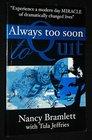 Always Too Soon to Quit: The Nancy Bramlett Story