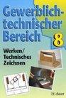 Gewerblich-technischer Bereich Ausgabe fr Bayern 8 Jahrgangsstufe