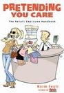Pretending You Care: Retail Employee Handbook