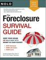 The Foreclosure Survival Guide Keep Your House or Walk Away With Money in Your Pocket