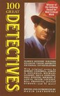 100 Great Detectives: Or the Detective Directory